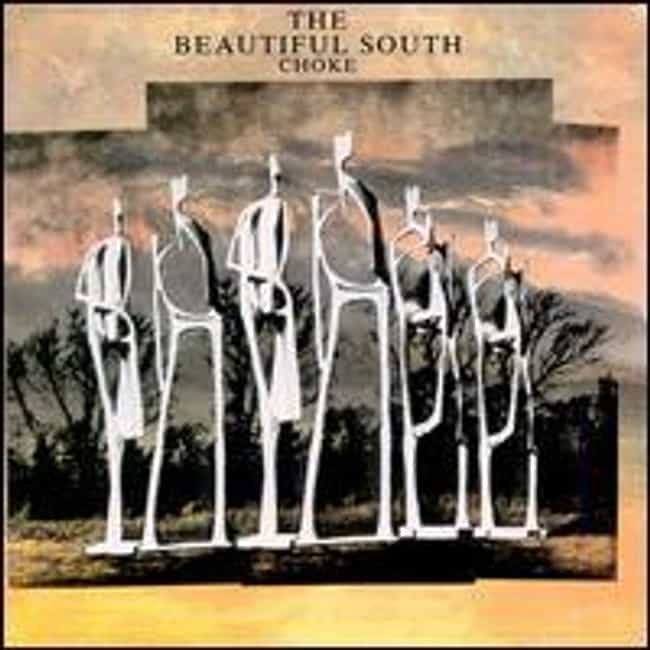 Choke is listed (or ranked) 2 on the list The Best Beautiful South Albums of All Time