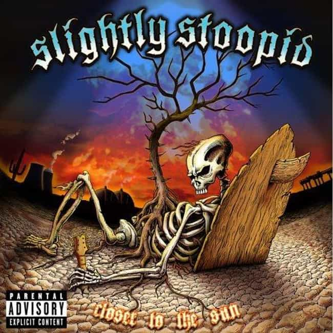 Closer to the Sun is listed (or ranked) 1 on the list The Best Slightly Stoopid Albums of All Time