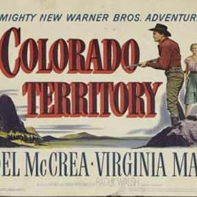 Colorado Territory is listed (or ranked) 23 on the list The Best 1940s Western Movies