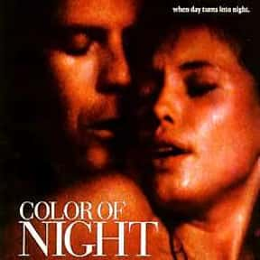 Color of Night is listed (or ranked) 25 on the list The Best Steamy Thriller Movies, Ranked