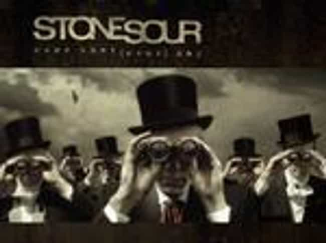 Come What(ever) May is listed (or ranked) 1 on the list The Best Stone Sour Albums of All Time