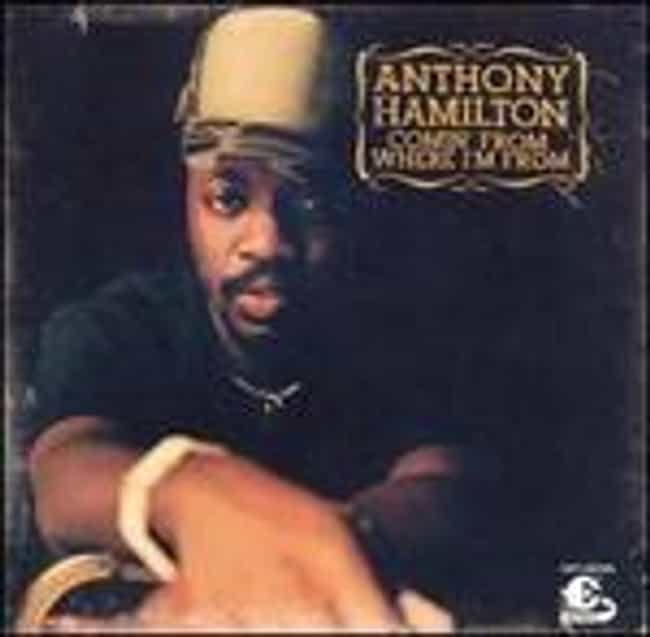 Comin' from Where I'm From is listed (or ranked) 1 on the list The Best Anthony Hamilton Albums of All Time