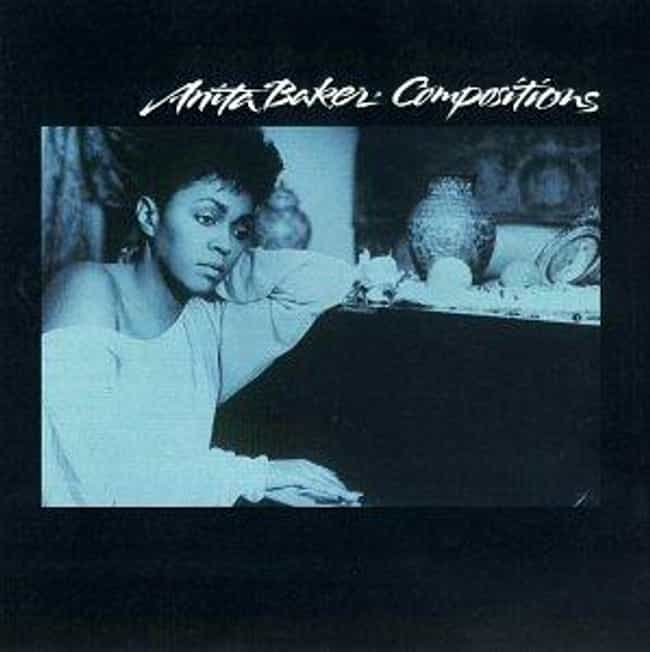 Compositions is listed (or ranked) 4 on the list The Best Anita Baker Albums of All Time