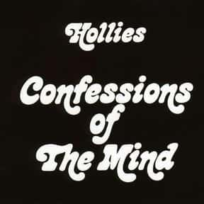 Confessions of the Mind is listed (or ranked) 17 on the list The Best Hollies Albums of All Time