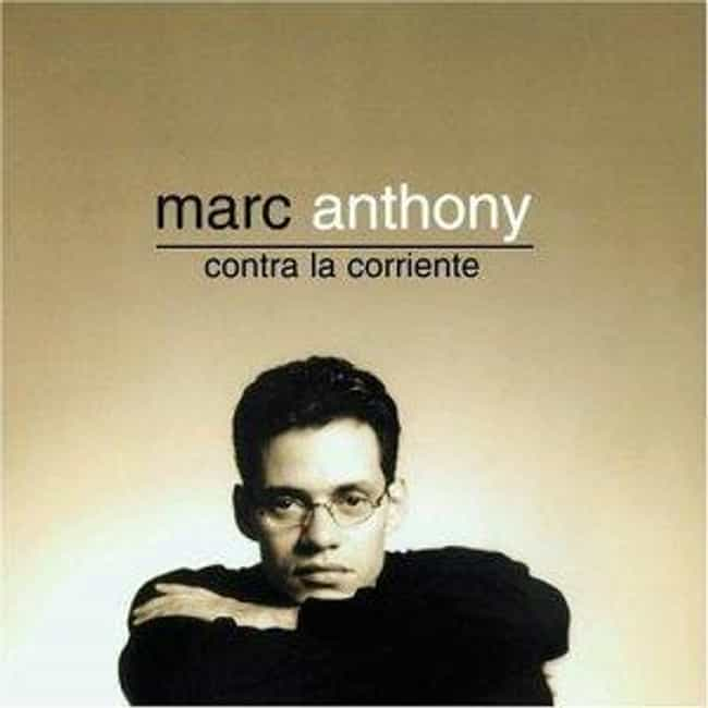 Contra La Corriente is listed (or ranked) 3 on the list The Best Marc Anthony Albums of All Time