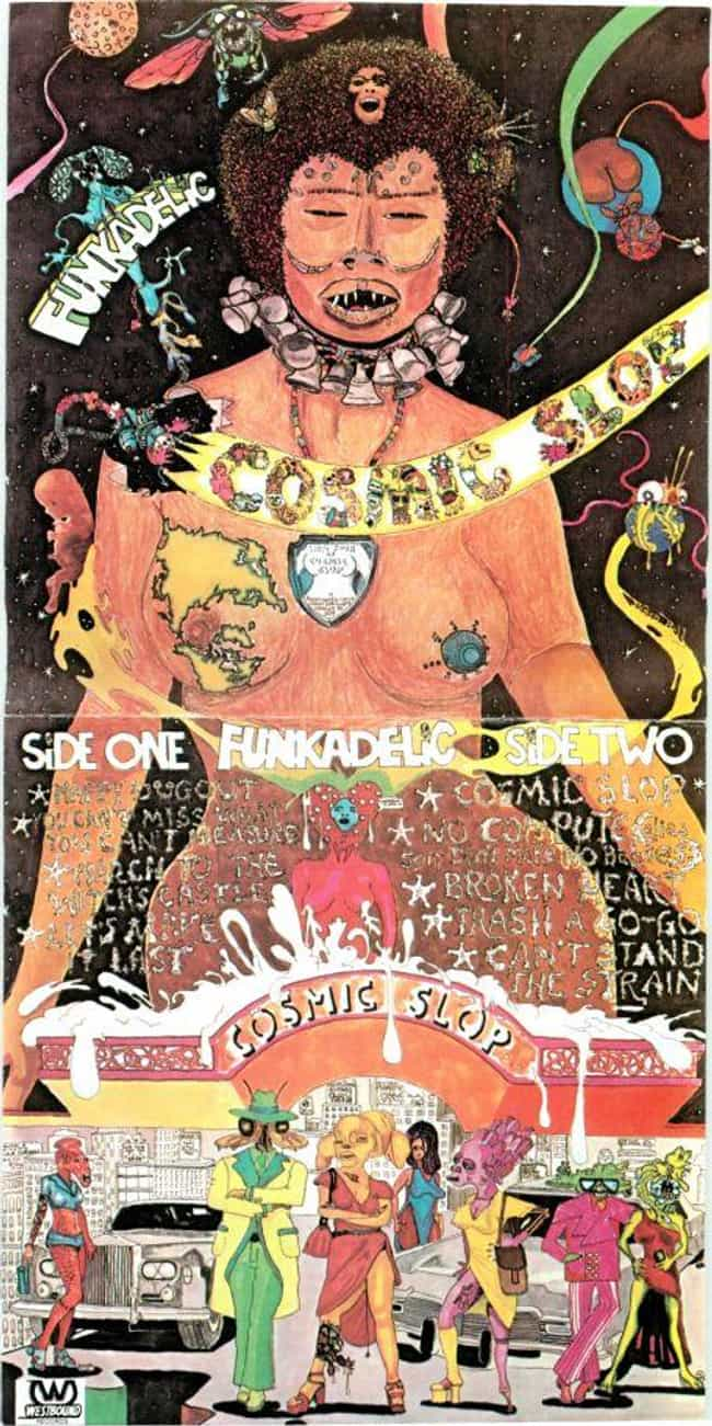Cosmic Slop is listed (or ranked) 4 on the list The Best Funkadelic Albums of All Time