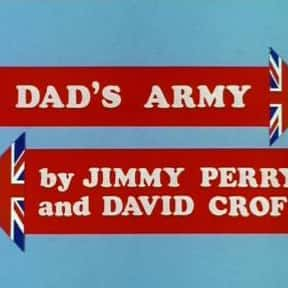 Dad's Army is listed (or ranked) 10 on the list The Best British Sitcoms of All Time