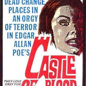 Castle of Blood is listed (or ranked) 14 on the list The Best Horror Movies That Take Place in Castles