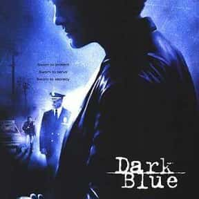 Dark Blue is listed (or ranked) 25 on the list The Best '00s Cop Movies