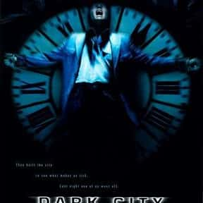 Dark City is listed (or ranked) 6 on the list Movies with Cinematography by Dariusz Wolski