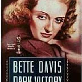 Dark Victory is listed (or ranked) 12 on the list The Best '30s Romance Movies