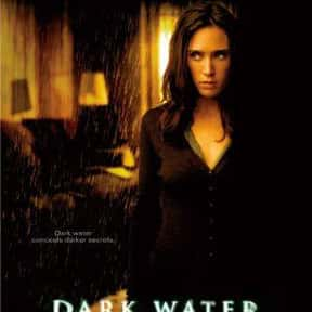 Dark Water is listed (or ranked) 12 on the list The Best Movies With Water in the Title