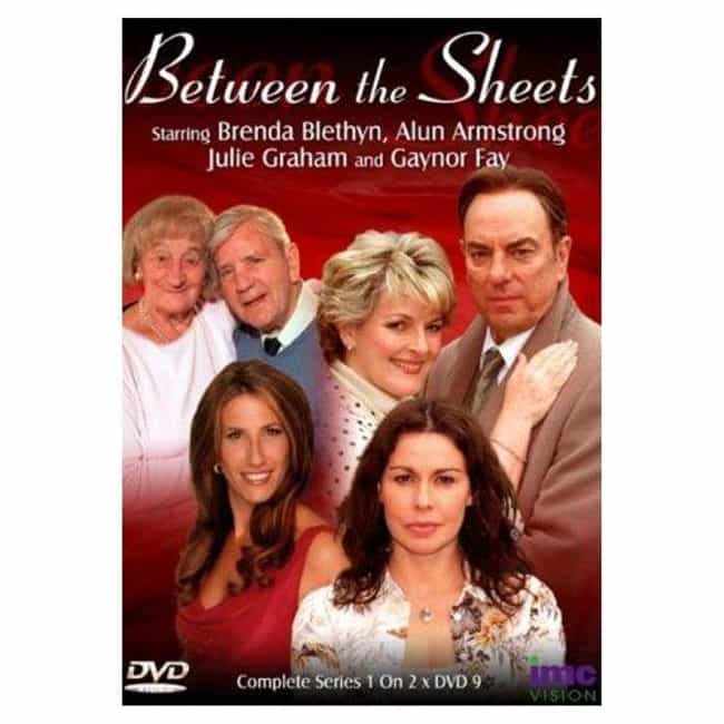 Between the Sheets is listed (or ranked) 2 on the list Kay Mellor Shows and TV Series