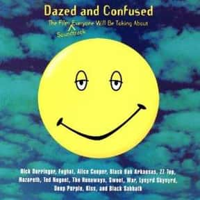 Dazed and Confused is listed (or ranked) 6 on the list Movies with the Best Soundtracks