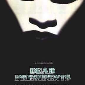 Dead Presidents is listed (or ranked) 19 on the list The Best Black Action Movies, Ranked
