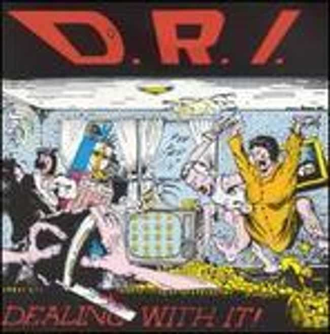Dealing With It is listed (or ranked) 3 on the list The Best D.R.I. Albums of All Time