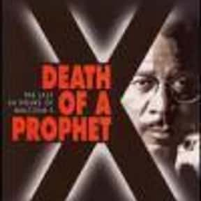 Death of a Prophet is listed (or ranked) 2 on the list The Best Malcolm X Movies, Ranked