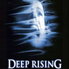 Deep Rising is listed (or ranked) 7 on the list The Scariest Ship Horror Movies Set on the Sea