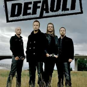 Default is listed (or ranked) 10 on the list The Best Bands Like Creed