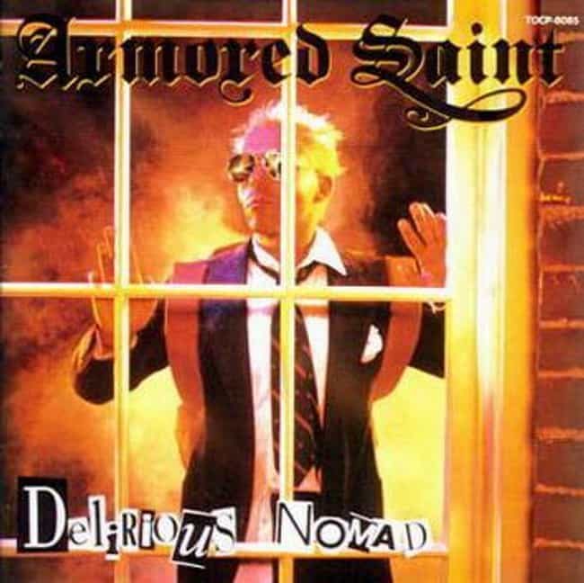 Delirious Nomad is listed (or ranked) 4 on the list The Best Armored Saint Albums of All Time