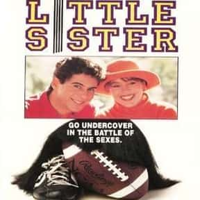 Little Sister is listed (or ranked) 19 on the list The Best Movies About Dating In College