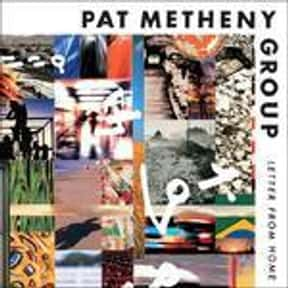 Letter From Home is listed (or ranked) 2 on the list The Best Pat Metheny Albums of All Time