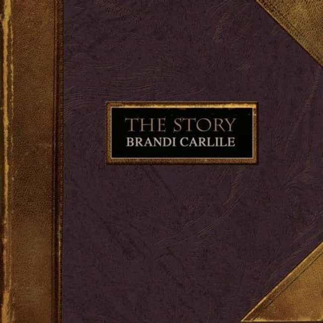 The Story is listed (or ranked) 3 on the list The Best Brandi Carlile Albums of All Time