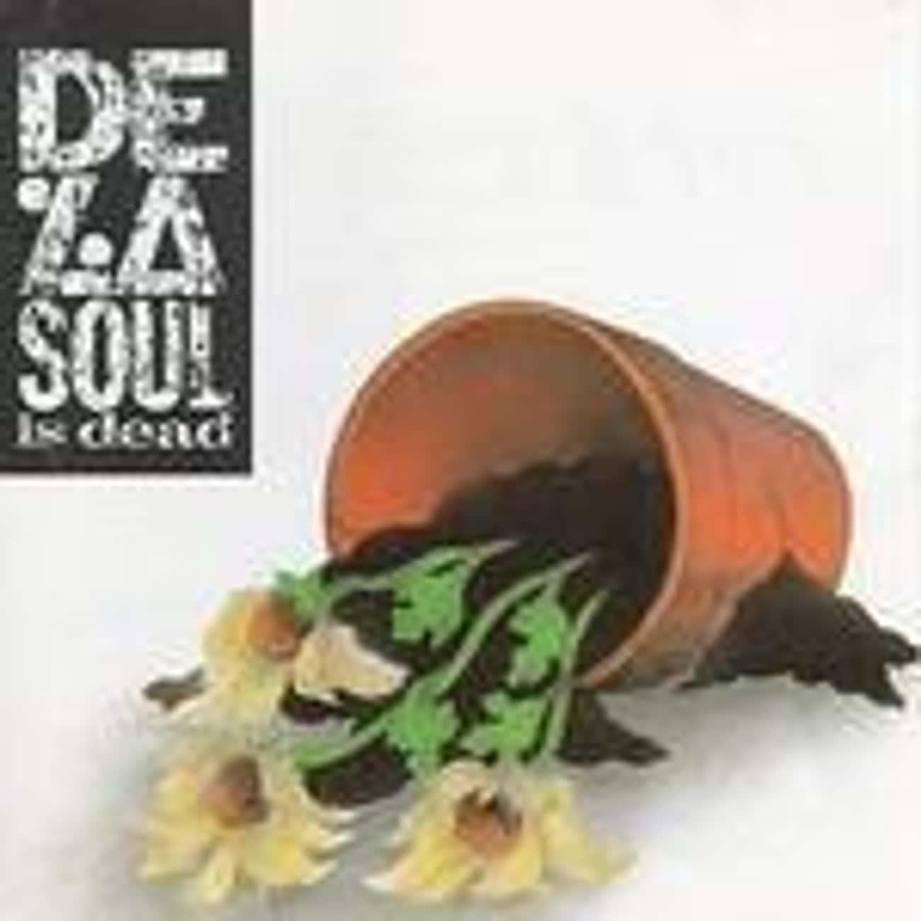 De La Soul Is Dead is listed (or ranked) 2 on the list The Best De La Soul Albums of All Time