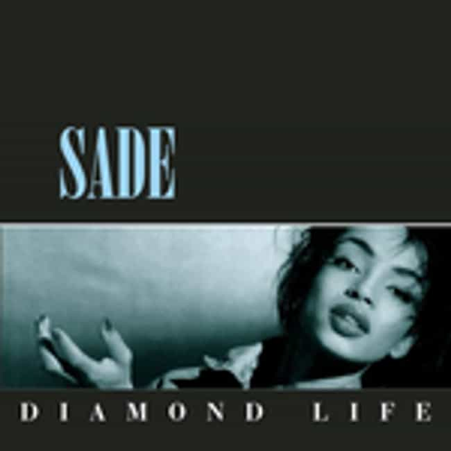 Diamond Life is listed (or ranked) 2 on the list The Best Sade Albums of All Time