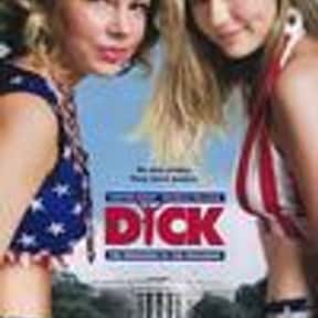 Dick is listed (or ranked) 10 on the list The Best Movies About Teenage Girl Friendships