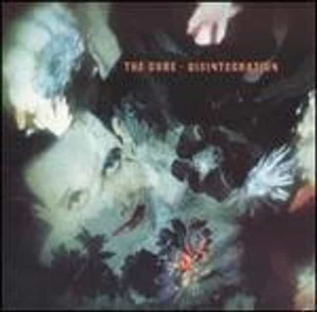 Disintegration is listed (or ranked) 1 on the list The Best Cure Albums of All Time