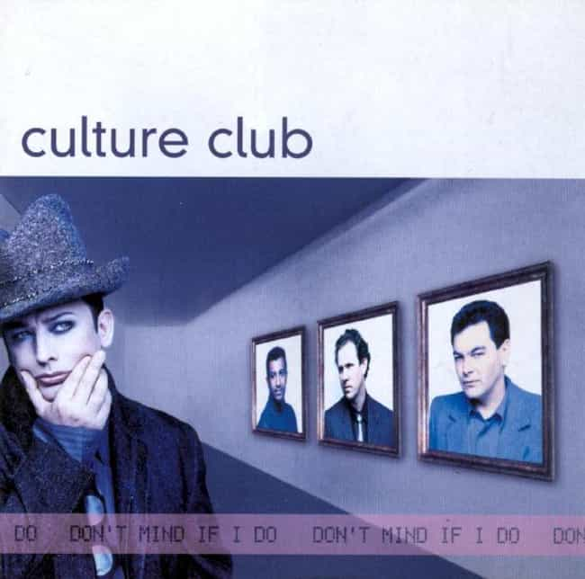 Don't Mind If I Do is listed (or ranked) 4 on the list The Best Culture Club Albums of All Time