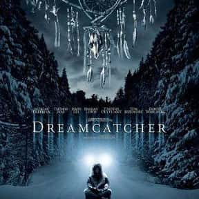Dreamcatcher is listed (or ranked) 19 on the list The Best Snowy Thriller Movies, Ranked