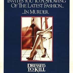 Dressed to Kill is listed (or ranked) 5 on the list The Best Movies With Kill in the Title