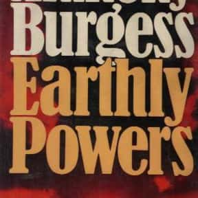 Earthly Powers is listed (or ranked) 3 on the list The Best Anthony Burgess Books