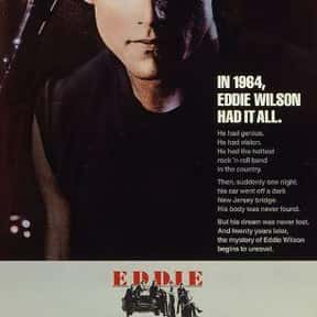 Eddie and the Cruisers is listed (or ranked) 18 on the list The Best Rock Music Movies