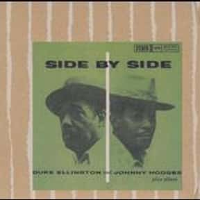 Side by Side is listed (or ranked) 21 on the list The Best Duke Ellington Albums of All Time