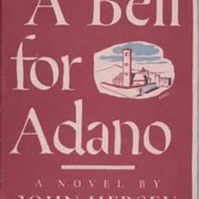 A Bell for Adano is listed (or ranked) 1 on the list The Best Selling Novels of the 1940s