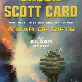 A War of Gifts: An Ender Story is listed (or ranked) 24 on the list The Best Orson Scott Card Books