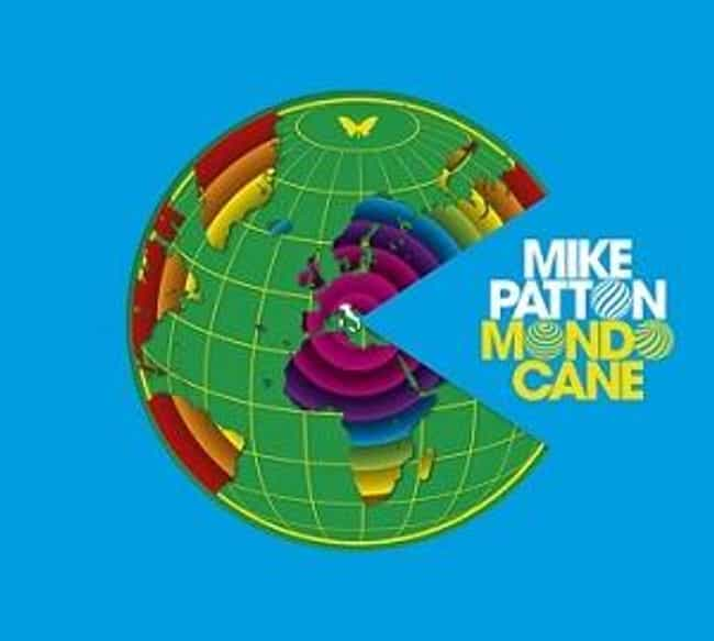 Mondo Cane is listed (or ranked) 1 on the list The Best Mike Patton Albums of All Time