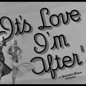 It's Love I'm After is listed (or ranked) 16 on the list The Best '30s Romance Movies
