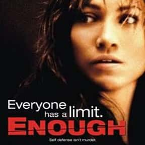 Enough is listed (or ranked) 11 on the list The Best Movies About Stalking