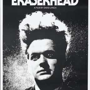 Eraserhead is listed (or ranked) 1 on the list The Best Movies That Are Super Weird