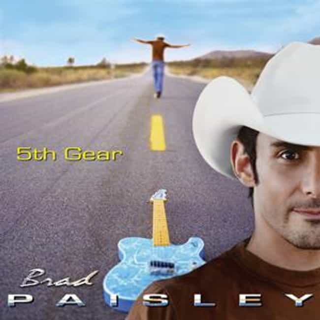 5th Gear is listed (or ranked) 3 on the list The Best Brad Paisley Albums of All Time