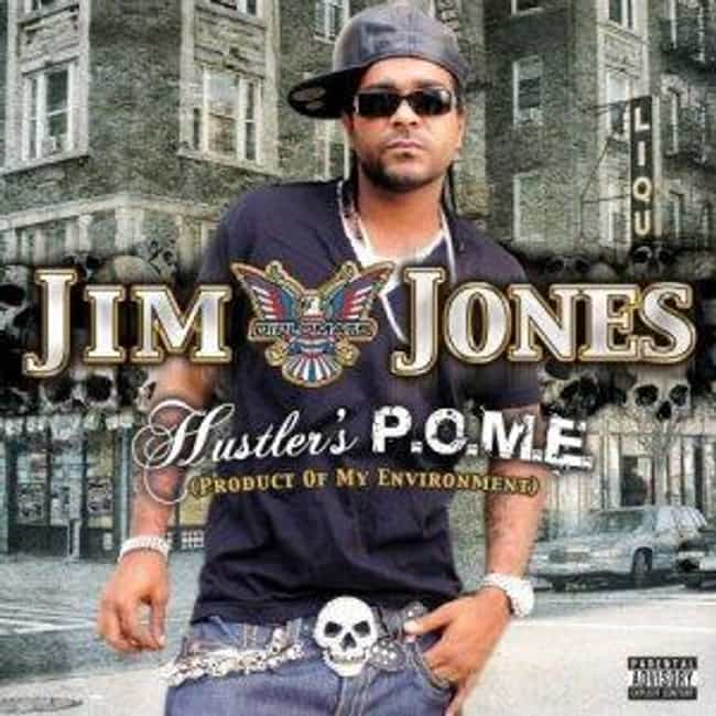 Hustler's P.O.M.E. (Product of... is listed (or ranked) 2 on the list The Best Jim Jones Albums of All Time