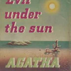 Evil Under the Sun is listed (or ranked) 9 on the list The Best Agatha Christie Books of All Time