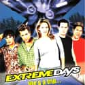 Extreme Days is listed (or ranked) 5 on the list The Best Movies With Extreme in the Title