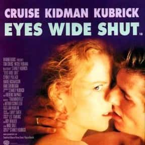 Eyes Wide Shut is listed (or ranked) 11 on the list The Best Steamy Thriller Movies, Ranked
