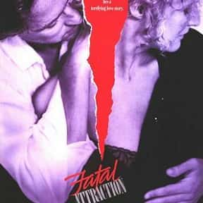 Fatal Attraction is listed (or ranked) 4 on the list The Best Steamy Thriller Movies, Ranked