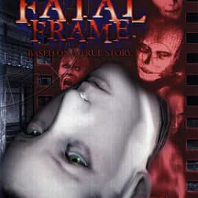 Fatal Frame is listed (or ranked) 15 on the list The Scariest Video Games of All Time